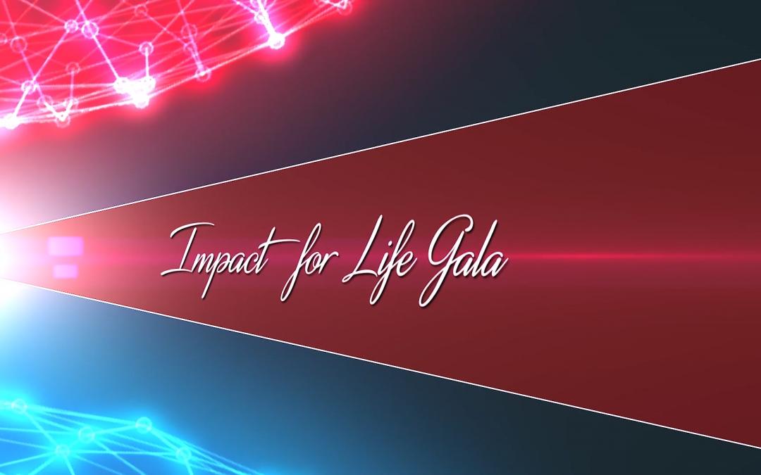 Impact For Life Virtual Gala